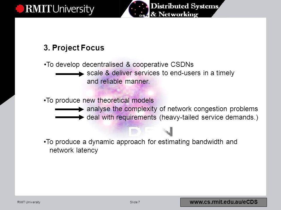 RMIT UniversitySlide 7 www.cs.rmit.edu.au/eCDS 3.