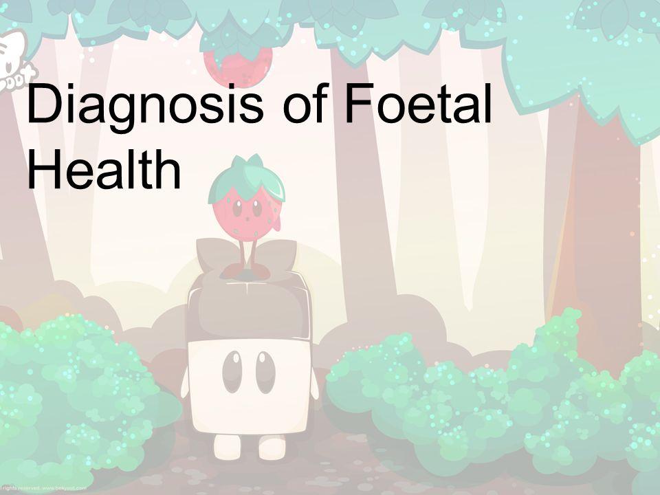 Diagnosis of Foetal Health