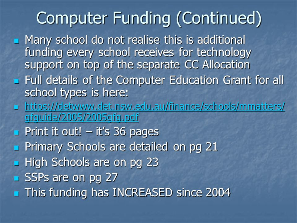 Computer Funding (Continued) Many school do not realise this is additional funding every school receives for technology support on top of the separate