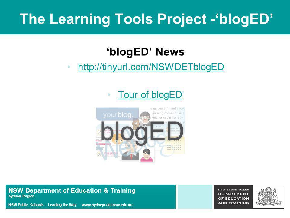 NSW Department of Education & Training Sydney Region NSW Public Schools – Leading the Way   The Learning Tools Project -'blogED' 'blogED' News   Tour of blogED Tour of blogED