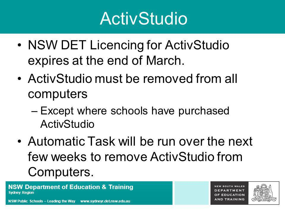 NSW Department of Education & Training Sydney Region NSW Public Schools – Leading the Way   ActivStudio NSW DET Licencing for ActivStudio expires at the end of March.