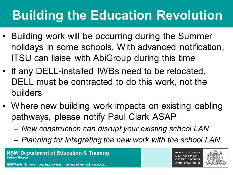 NSW Department of Education & Training Sydney Region NSW Public Schools – Leading the Way www.sydneyr.det.nsw.edu.au Building the Education Revolution Building work will be occurring during the Summer holidays in some schools.