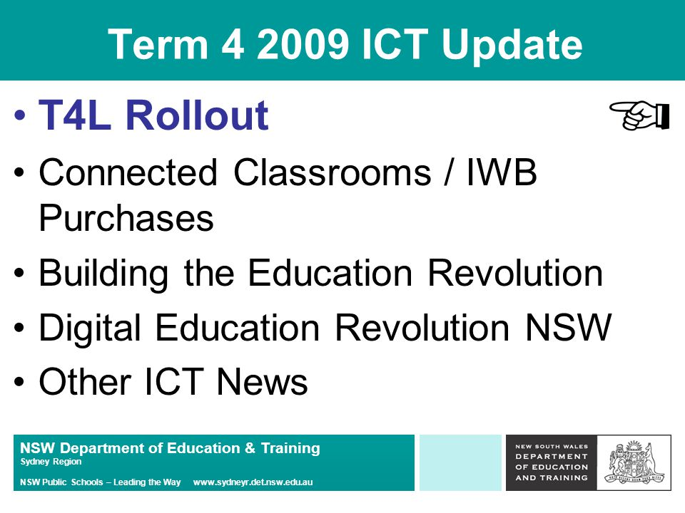 NSW Department of Education & Training Sydney Region NSW Public Schools – Leading the Way www.sydneyr.det.nsw.edu.au DER – What's Coming in 2010 S2 – Expected to start in March.