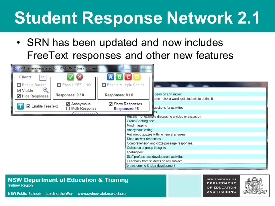 NSW Department of Education & Training Sydney Region NSW Public Schools – Leading the Way   Student Response Network 2.1 SRN has been updated and now includes FreeText responses and other new features