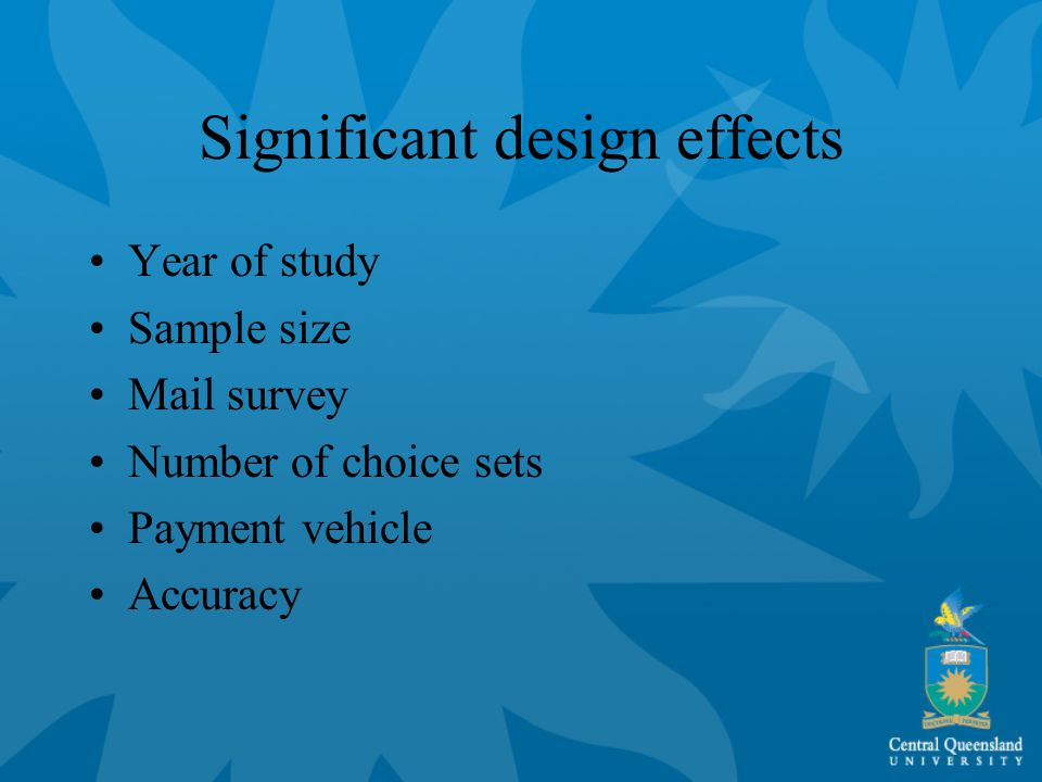 Significant design effects Year of study Sample size Mail survey Number of choice sets Payment vehicle Accuracy