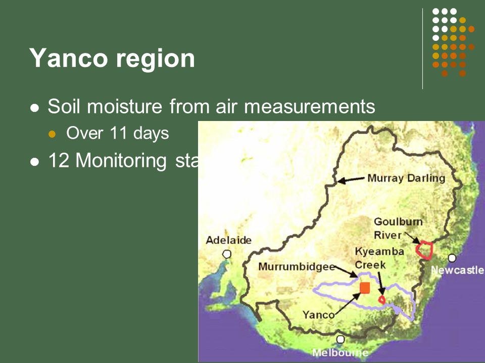 Yanco region Soil moisture from air measurements Over 11 days 12 Monitoring stations