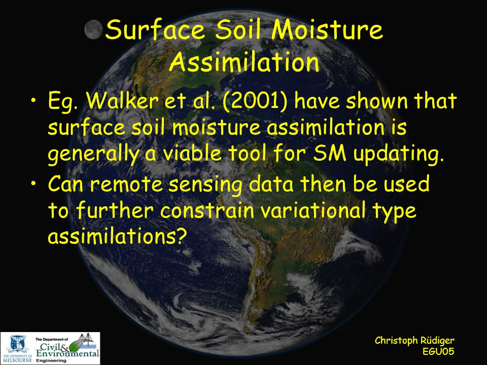 Christoph Rüdiger EGU05 Surface Soil Moisture Assimilation Eg.