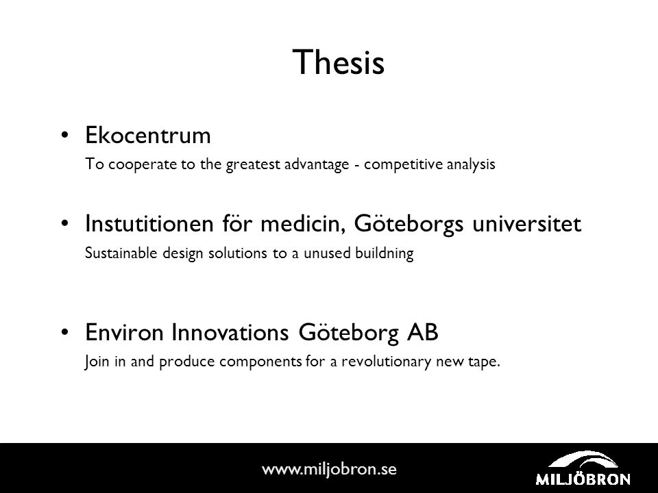 www.miljobron.se Thesis Ekocentrum To cooperate to the greatest advantage - competitive analysis Instutitionen för medicin, Göteborgs universitet Sust