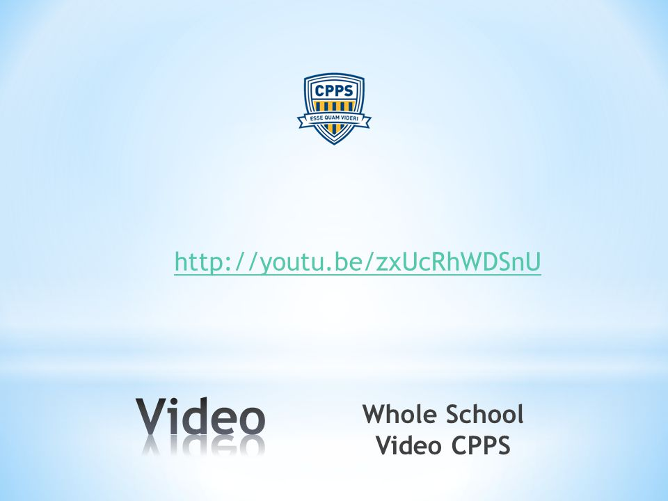 http://youtu.be/zxUcRhWDSnU Whole School Video CPPS