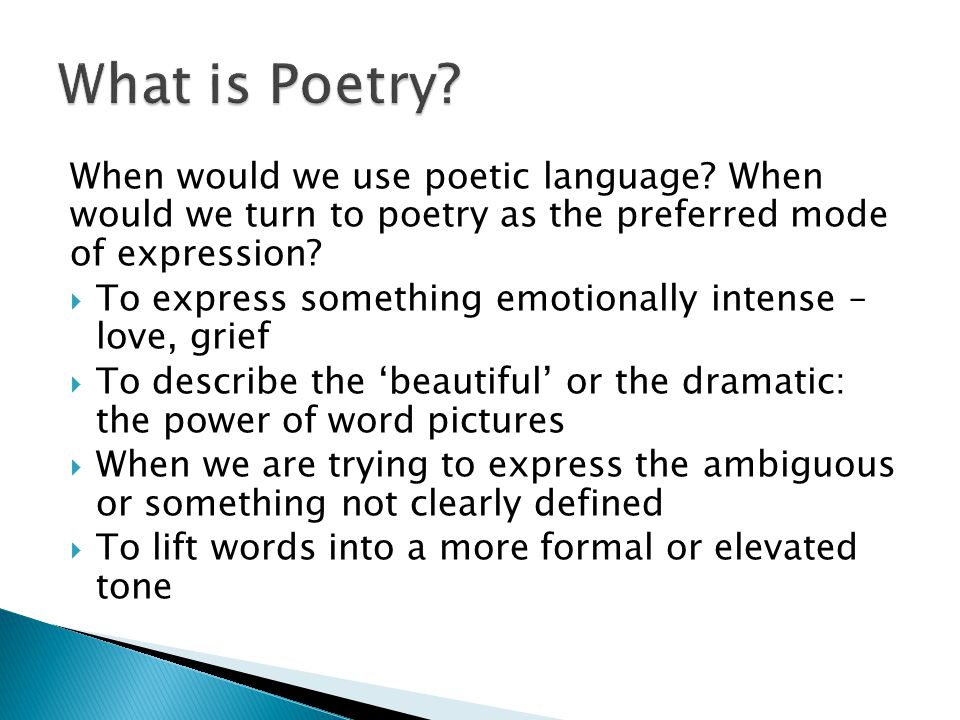 When would we use poetic language.