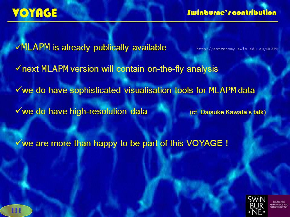 VOYAGE Swinburne's contribution !!! MLAPM is already publically available http://astronomy.swin.edu.au/MLAPM next MLAPM version will contain on-the-fl