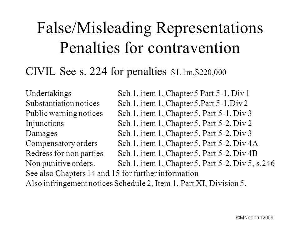 ©MNoonan2009 False/Misleading Representations Penalties for contravention CIVIL See s.