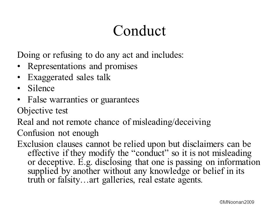 ©MNoonan2009 Misleading, Deceptive Conduct Not limited to consumer.