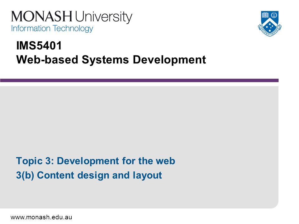 www.monash.edu.au 32 Understanding your audience(s) Designing for yourself.