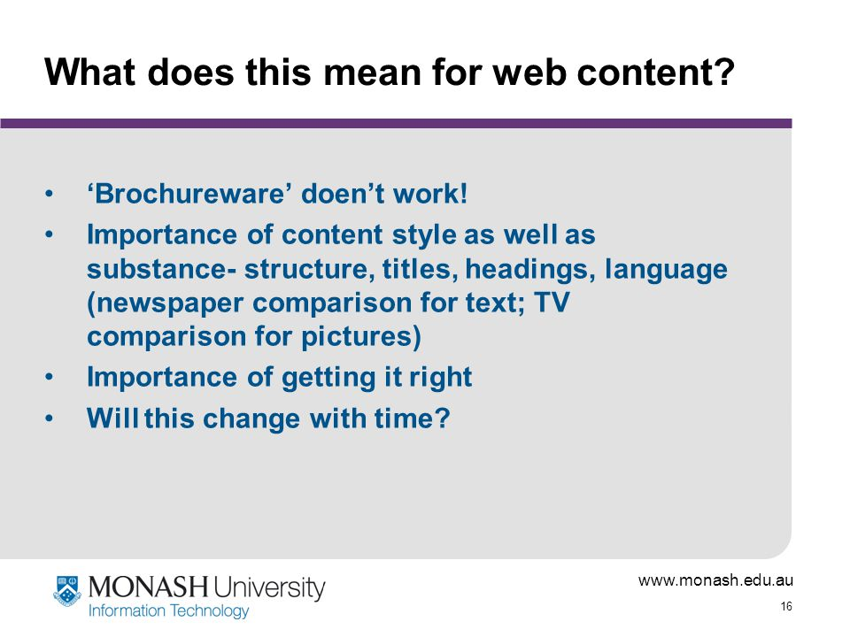 www.monash.edu.au 16 What does this mean for web content.