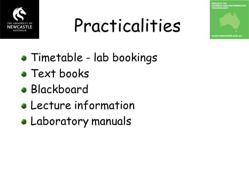 Timetable - lab bookings Text books Blackboard Lecture information Laboratory manuals Practicalities