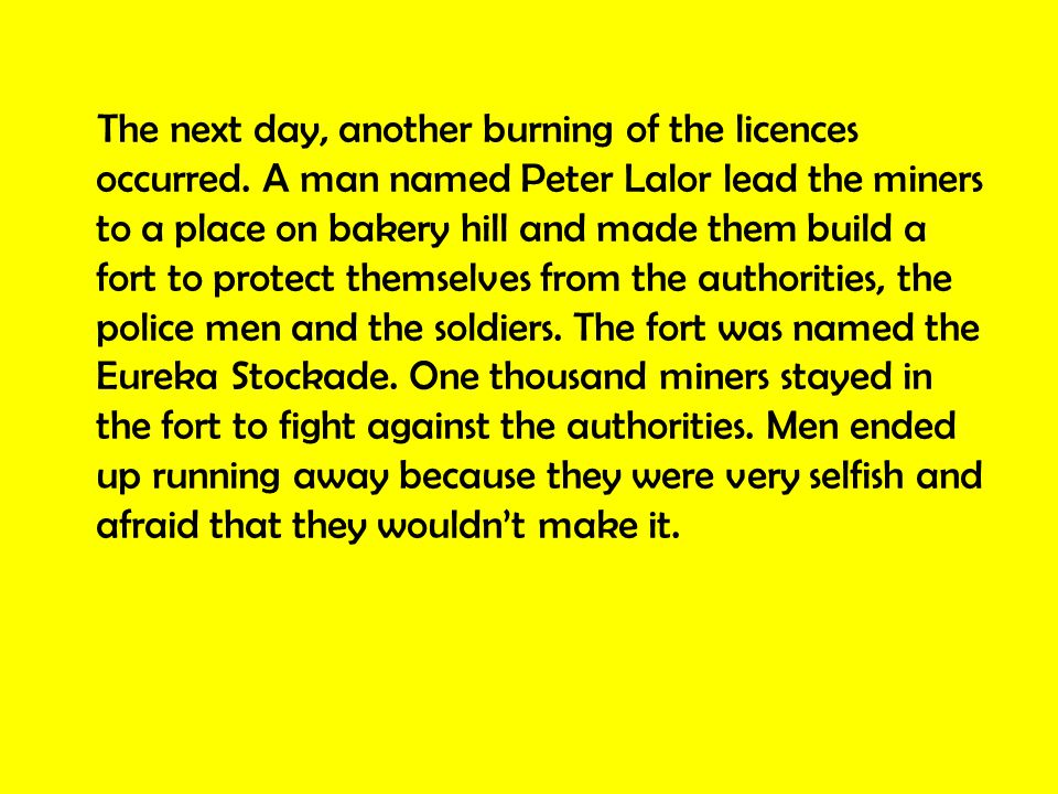 On the 11th of November 1854, ten thousand miners demanded the three men to be released from jail.