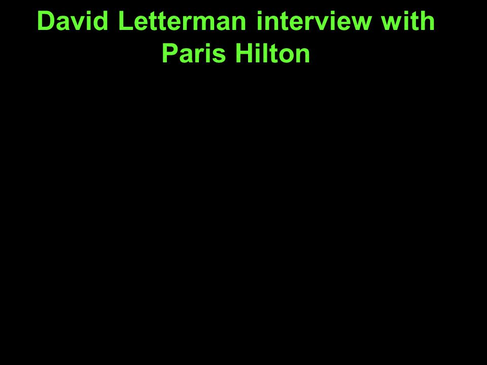 David Letterman interview with Paris Hilton