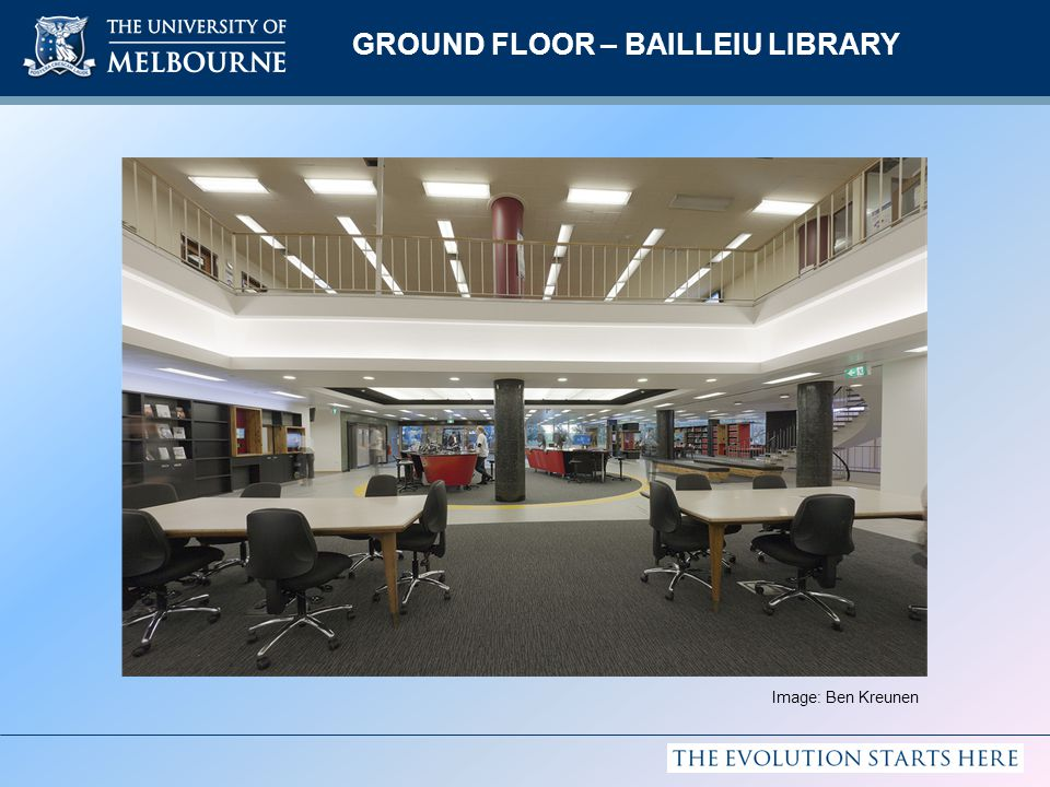 GROUND FLOOR – BAILLEIU LIBRARY Image: Ben Kreunen