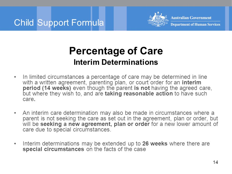 Child Support Formula Percentage of Care Interim Determinations In limited circumstances a percentage of care may be determined in line with a written