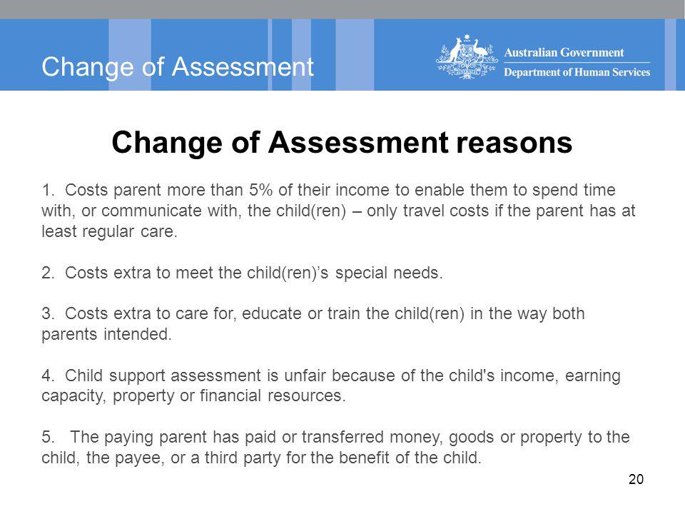 Change of Assessment Change of Assessment reasons 1.
