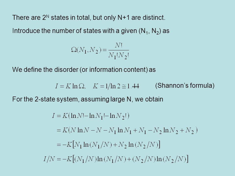 There are 2 N states in total, but only N+1 are distinct. Introduce the number of states with a given (N 1, N 2 ) as We define the disorder (or inform
