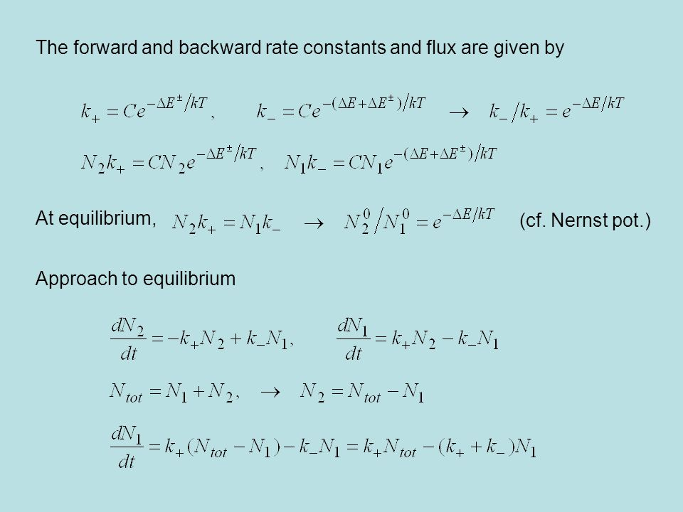 The forward and backward rate constants and flux are given by At equilibrium, Approach to equilibrium (cf.