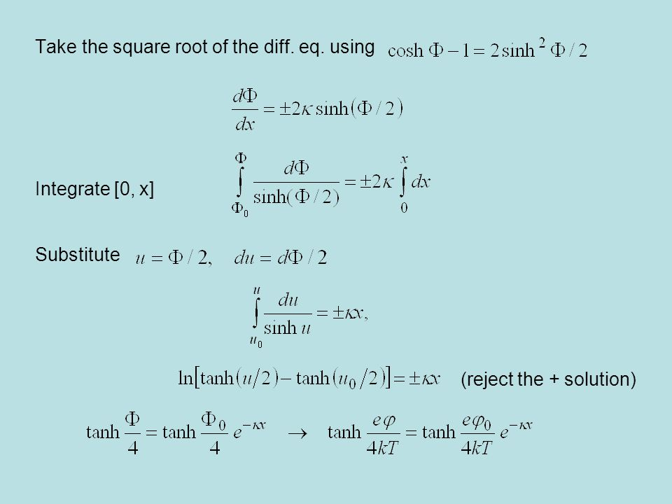Take the square root of the diff. eq. using Integrate [0, x] Substitute (reject the + solution)