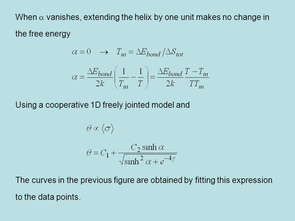 When  vanishes, extending the helix by one unit makes no change in the free energy Using a cooperative 1D freely jointed model and The curves in the