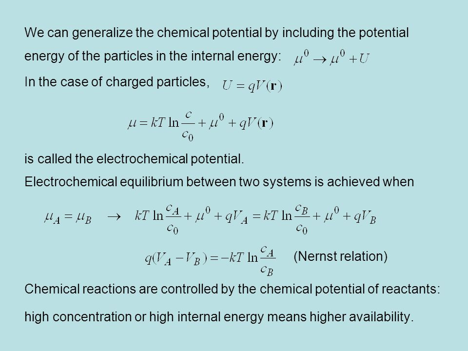 We can generalize the chemical potential by including the potential energy of the particles in the internal energy: In the case of charged particles,
