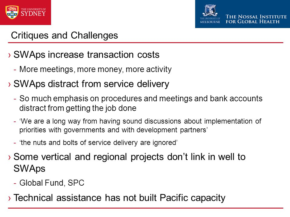 Critiques and Challenges ›SWAps increase transaction costs -More meetings, more money, more activity ›SWAps distract from service delivery -So much em