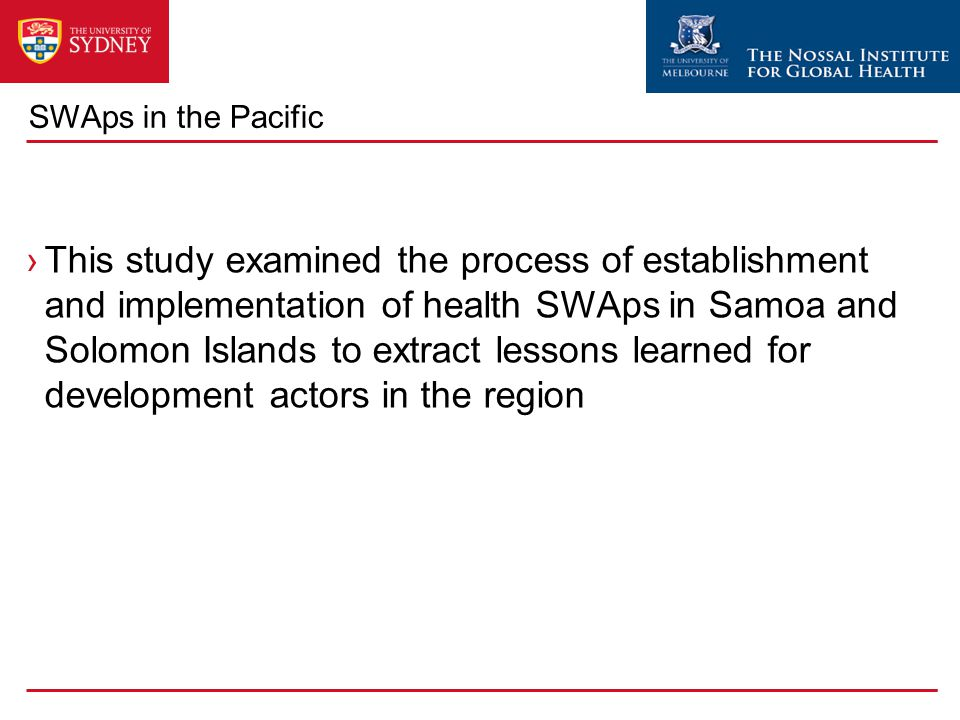 SWAps in the Pacific ›This study examined the process of establishment and implementation of health SWAps in Samoa and Solomon Islands to extract less