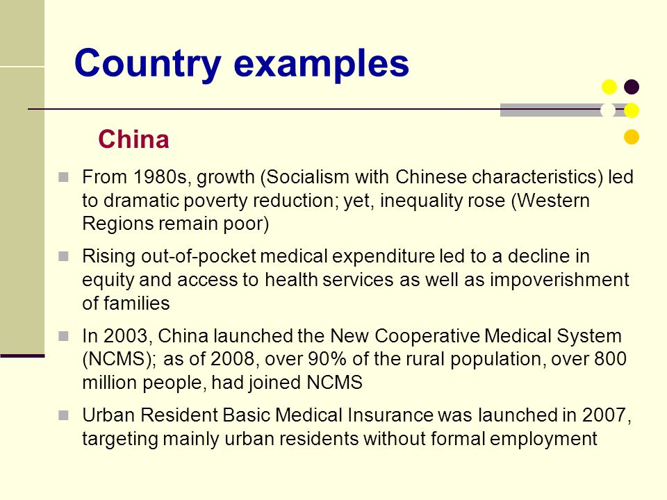 Country examples China From 1980s, growth (Socialism with Chinese characteristics) led to dramatic poverty reduction; yet, inequality rose (Western Re