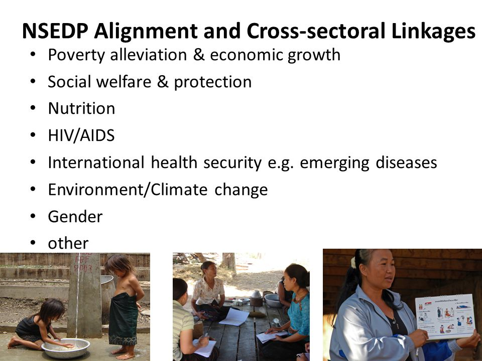 4 NSEDP Alignment and Cross-sectoral Linkages Poverty alleviation & economic growth Social welfare & protection Nutrition HIV/AIDS International health security e.g.