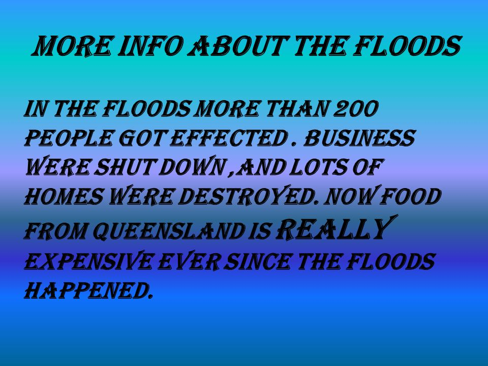 more info about the floods In the floods more than 200 people got effected.