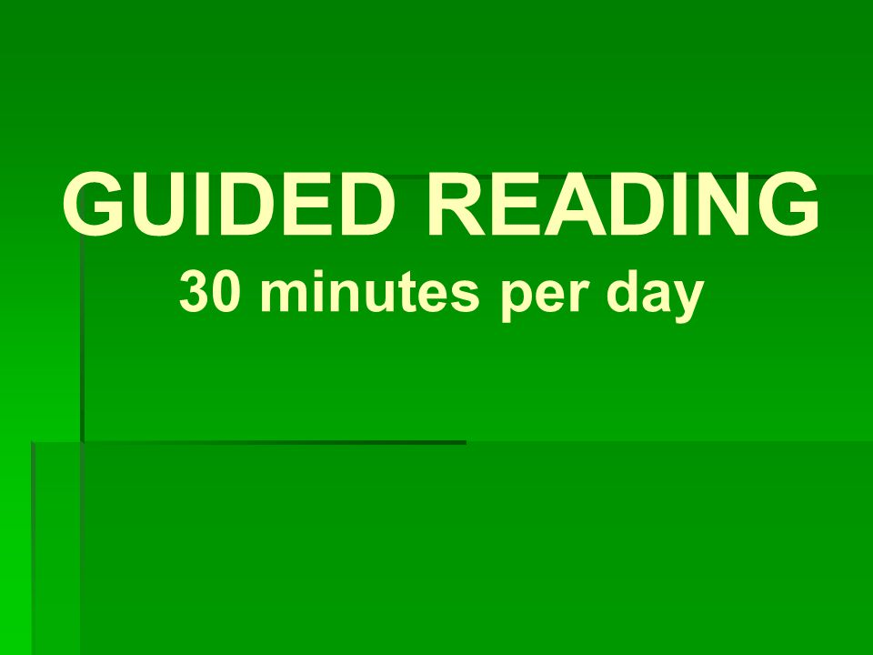 GUIDED READING 30 minutes per day