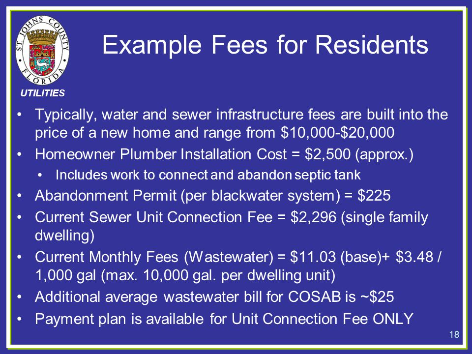 UTILITIES Typically, water and sewer infrastructure fees are built into the price of a new home and range from $10,000-$20,000 Homeowner Plumber Insta