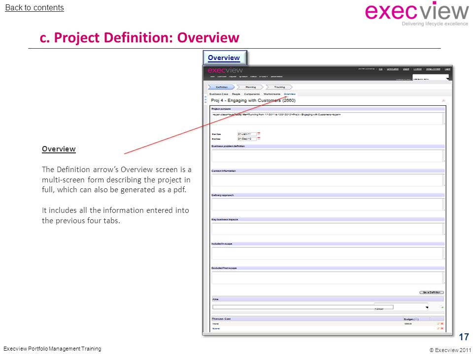 © Execview 2011 Execview Portfolio Management Training Overview The Definition arrow's Overview screen is a multi-screen form describing the project i
