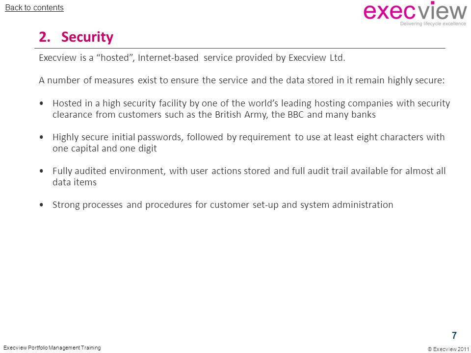 """© Execview 2011 Execview Portfolio Management Training 2. Security Execview is a """"hosted"""", Internet-based service provided by Execview Ltd. A number o"""