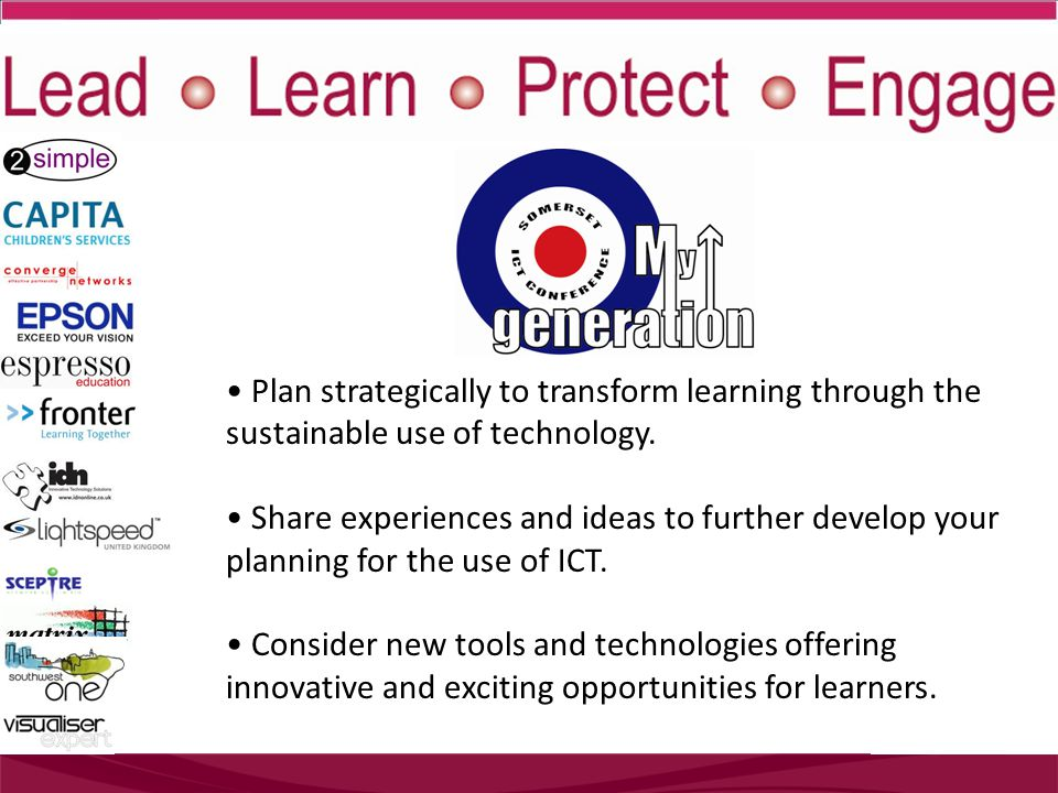 Plan strategically to transform learning through the sustainable use of technology.
