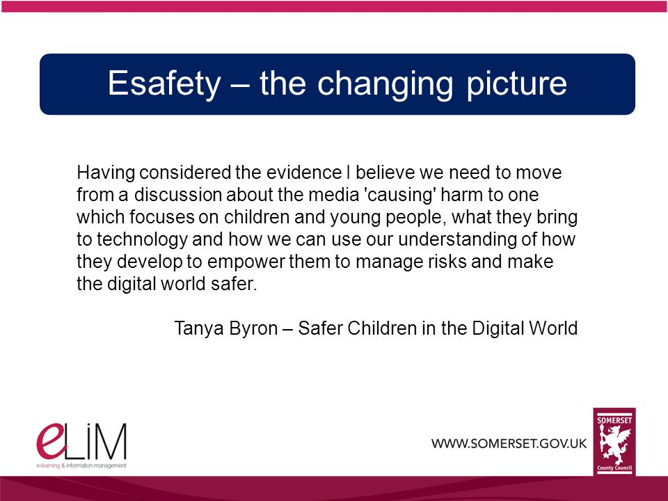 Having considered the evidence I believe we need to move from a discussion about the media causing harm to one which focuses on children and young people, what they bring to technology and how we can use our understanding of how they develop to empower them to manage risks and make the digital world safer.