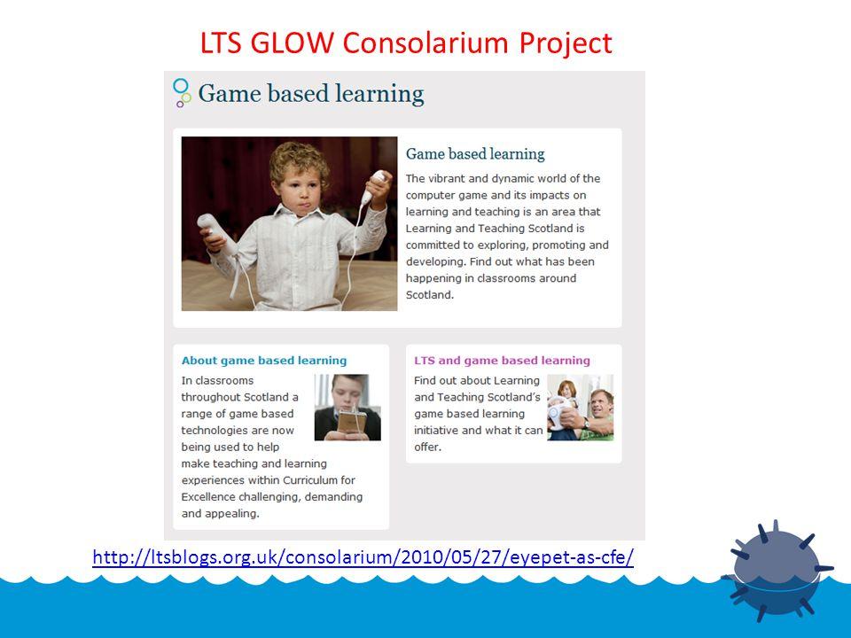 http://ltsblogs.org.uk/consolarium/2010/05/27/eyepet-as-cfe/ LTS GLOW Consolarium Project