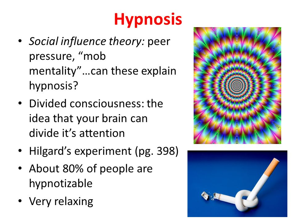 Hypnosis, continued… Posthypnotic suggestions: lose weight, stop smoking, pain control; posthypnotic amnesia Danger in hypnotically enhanced memories Studies.