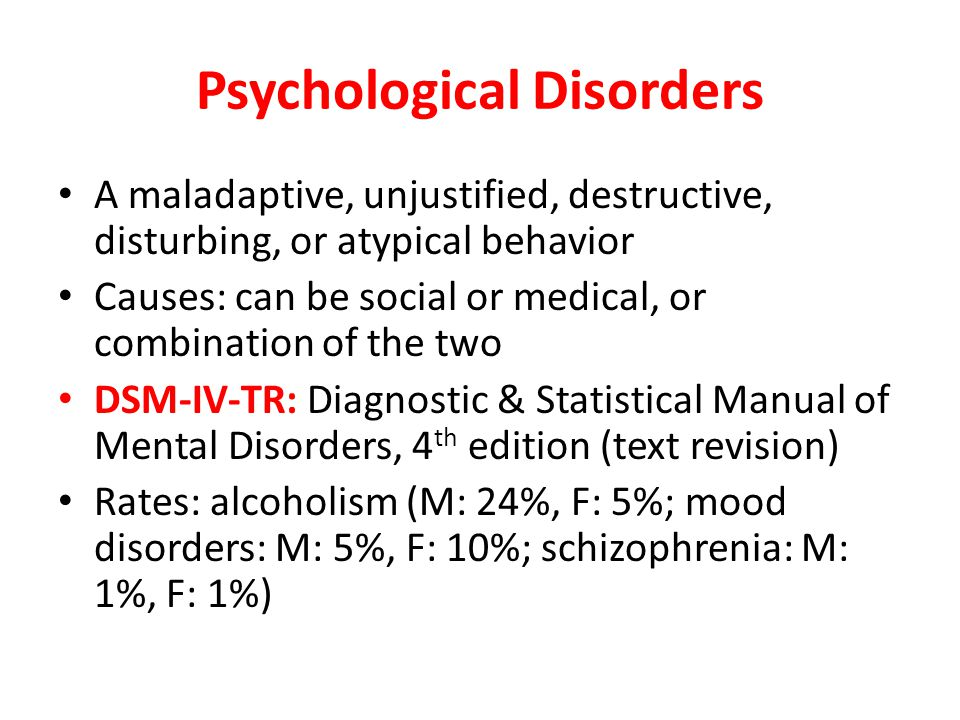Anxiety disorders Generalized anxiety disorder: persistent, unexplained feelings of apprehension & tension Panic disorder: sudden intense, unexplained panic Phobia: irrational, disruptive fears of objects or situations (see pg.