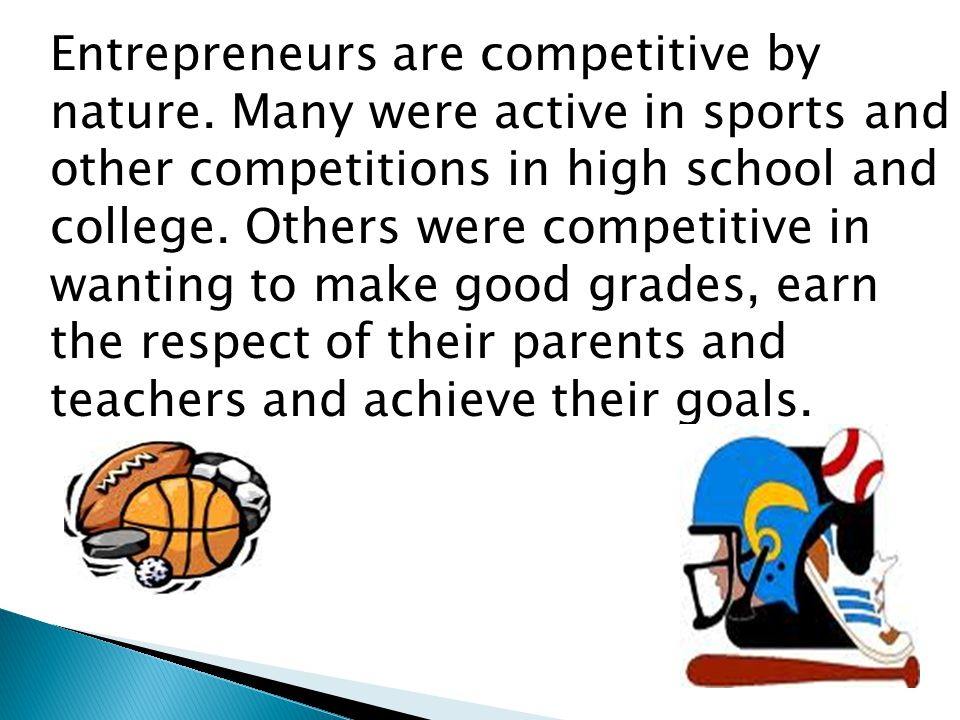 Entrepreneurs are competitive by nature.