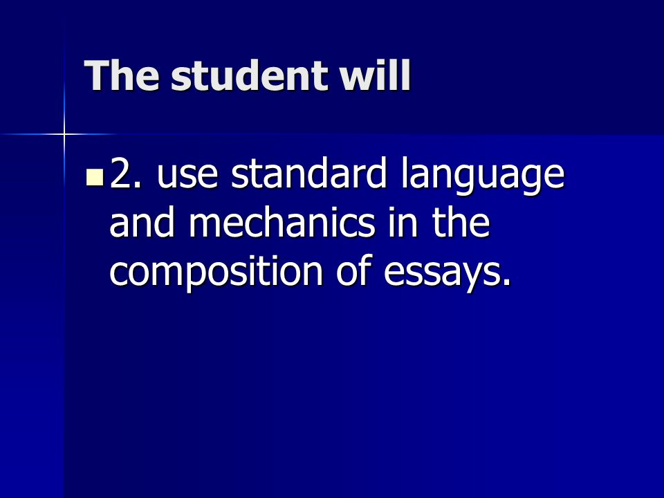 The student will 3.apply a variety of grammatical constructions in writing.