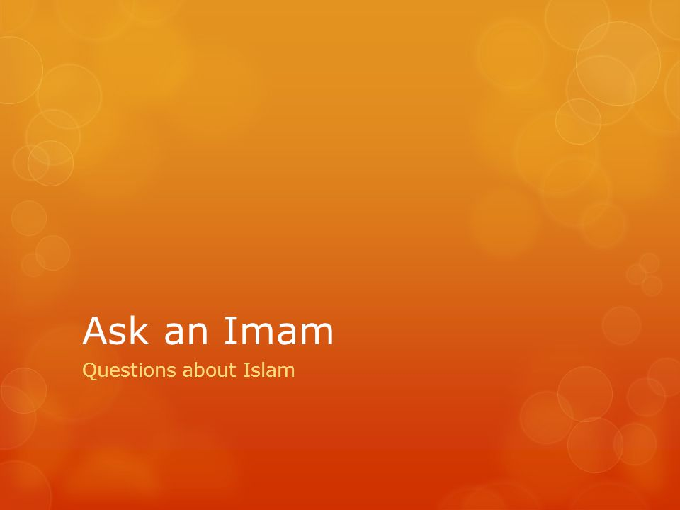 Ask an Imam Questions about Islam