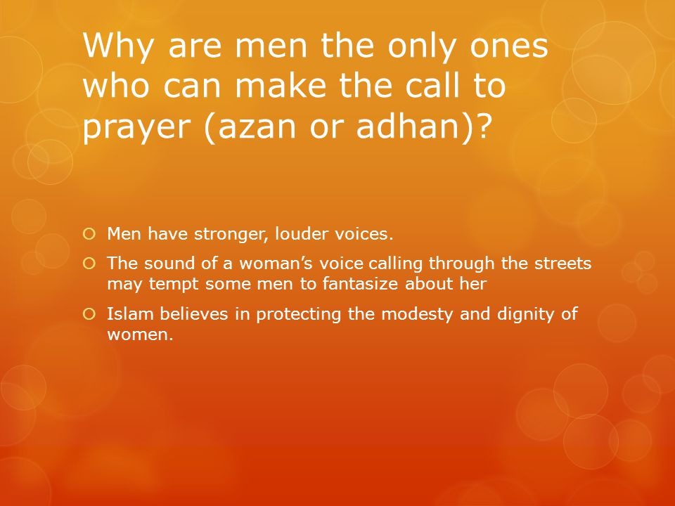 Why are men the only ones who can make the call to prayer (azan or adhan).