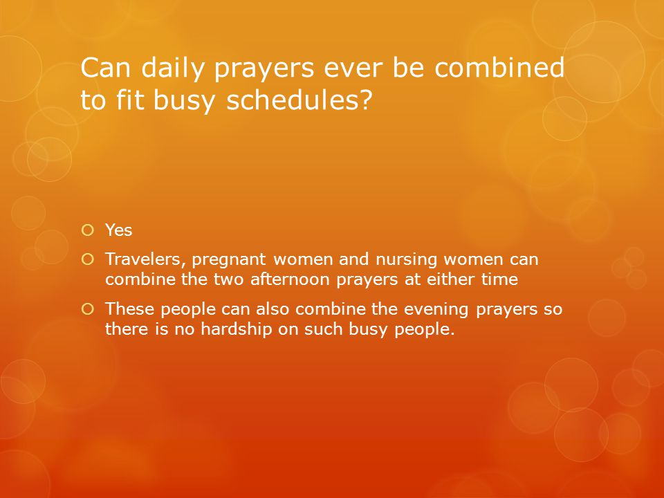Can daily prayers ever be combined to fit busy schedules.