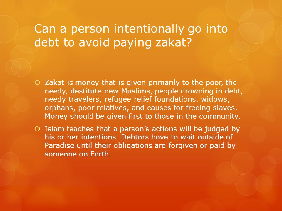 Can a person intentionally go into debt to avoid paying zakat.